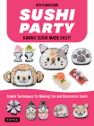 Sushi Party: Kawaii Sushi Made Easy! Cover Image