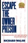 Escape the Owner Prison: The Contractors new way to scale, regain control and fast track growth while loving life. Cover Image