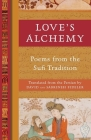 Love's Alchemy: Poems from the Sufi Tradition Cover Image