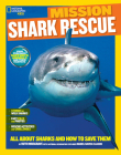 National Geographic Kids Mission: Shark Rescue: All About Sharks and How to Save Them (NG Kids Mission: Animal Rescue) Cover Image