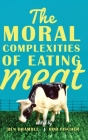 The Moral Complexities of Eating Meat Cover Image