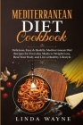 Mediterranean Diet Cookbook: Delicious, Easy & Healthy Mediterranean Diet Recipes for Everyday Meals to Weight Loss, Heal Your Body and Live a Heal Cover Image