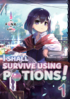 I Shall Survive Using Potions! Volume 1 Cover Image