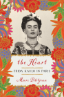 The Heart: Frida Kahlo in Paris Cover Image