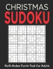 16X16 Christmas Sudoku: Stocking Stuffers For Men, Kids And Women: Christmas Sudoku Puzzles for Family: Medium Sudoku Puzzles Holiday Gifts An Cover Image