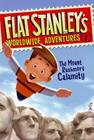 Flat Stanley's Worldwide Adventures #1: The Mount Rushmore Calamity Cover Image