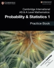 Cambridge International as & a Level Mathematics: Probability & Statistics 1 Practice Book Cover Image