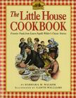 The Little House Cookbook: Frontier Foods from Laura Ingalls Wilder's Classic Stories (Little House Nonfiction) Cover Image