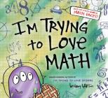 I'm Trying to Love Math Cover Image