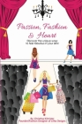 Passion, Fashion & Heart: Discover the unique ways to feel fabulous in your skin! Cover Image