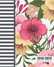2019-2023 Monthly Planner: Five Year Planner, Colorful Flowers Design, 60 Months Planner for the Next Five Year 8 X 10 Monthly Calendar Agenda Pl Cover Image