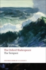 The Tempest: The Oxford Shakespeare the Tempest (Oxford World's Classics) Cover Image