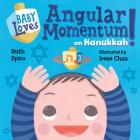 Baby Loves Angular Momentum on Hanukkah! (Baby Loves Science) Cover Image