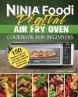 Ninja Foodi Digital Air Fry Oven Cookbook for Beginners Cover Image