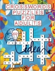 Crosswords Puzzles for Adults 2021: 100 Cross Words Activity Puzzle Book for Men, Women, Adults and Seniors - Crossword Puzzle Books Cover Image