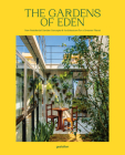 The Gardens of Eden: New Residential Garden Concepts and Architecture for a Greener Planet Cover Image