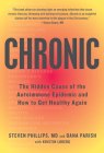 Chronic: The Hidden Cause of the Autoimmune Epidemic and How to Get Healthy Again Cover Image