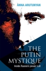 Putin Mystique Inside Russia's Power Cult Cover Image