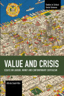 Value and Crisis: Essays on Labour, Money and Contemporary Capitalism (Studies in Critical Social Sciences) Cover Image