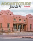 ARCHITECTURE Santa Fe: A Guidebook Cover Image