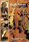 Bush Foods: Arrernte Foods from Central Australia Cover Image