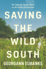 Saving the Wild South: The Fight for Native Plants on the Brink of Extinction Cover Image