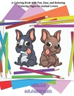 Animals Coloring Book - A Coloring Book with Fun, Easy, and Relaxing Coloring Pages for Animal Lovers: Coloring Books For Kids All Ages Cover Image