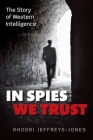 In Spies We Trust: The Story of Western Intelligence Cover Image