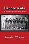 Decoto Kids: Tales from a white kid in the barrio Cover Image