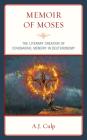 Memoir of Moses: The Literary Creation of Covenantal Memory in Deuteronomy Cover Image