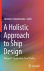 A Holistic Approach to Ship Design: Volume 2: Application Case Studies Cover Image