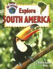 Explore South America (Explore the Continents #7) Cover Image