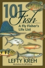 101 Fish: A Fly Fisher's Life List Cover Image