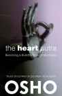 The Heart Sutra: Becoming a Buddha Through Meditation (Osho Classics) Cover Image