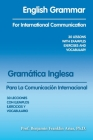 English Grammar for International Communication: 30 Lessons with Examples Exercises and Vocabulary Cover Image