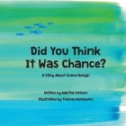 Did You Think It Was Chance?: A Story about Grand Design Cover Image