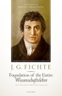 J. G. Fichte: Foundation of the Entire Wissenschaftslehre and Related Writings, 1794-95 Cover Image