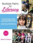 Multiple Paths to Literacy K-2: Proven High-Yield Strategies to Scaffold Engaging Cover Image
