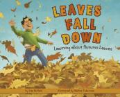Leaves Fall Down: Learning about Autumn Leaves Cover Image