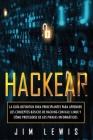 Hackear: La guía definitiva para principiantes para aprender los conceptos básicos de hacking con Kali Linux y cómo protegerse Cover Image
