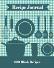 Recipe Journal: 200 Blank Recipe Templates You Can Use to Create Your Own Cookbook [8 X 10 Inches / Blue] Cover Image