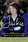 Jackie: Her Transformation from First Lady to Jackie O Cover Image