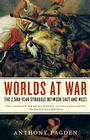 Worlds at War: The 2,500-Year Struggle Between East and West Cover Image