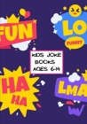 Kids Jokebooks ages 6-14: 360+ Awesome Jokes Guaranteed to Make You Laugh Out Loud! Cover Image