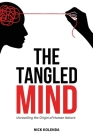 The Tangled Mind: Unraveling the Origin of Human Nature Cover Image
