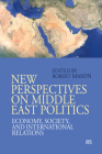 New Perspectives on Middle East Politics: Economy, Society, and International Relations Cover Image