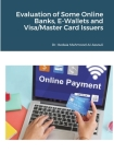 Evaluation of Some Online Banks, E-Wallets and Visa/Master Card Issuers Cover Image