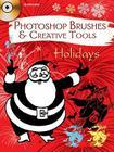 Photoshop Brushes & Creative Tools: Holidays (Dover Electronic Clip Art Photoshop Brushes) Cover Image