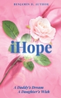 i Hope: A Daddy's Dream A Daughter's Wish Cover Image
