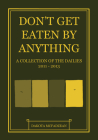Don't Get Eaten by Anything: A Collection of the Dailies 2011-2013 Cover Image